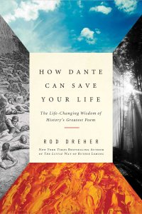 Cover of How Dante Can Save Your Life, by Rod Dreher